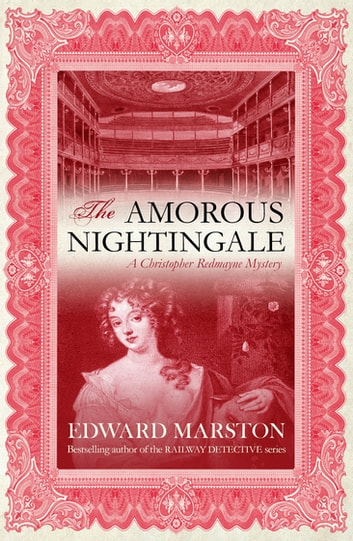 The Amorous Nightingale - The thrilling historical whodunnit ebook by Edward Marston
