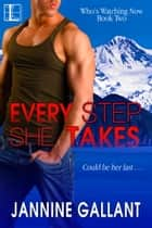 Every Step She Takes ebook by Jannine Gallant