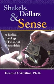 Shekels, Dollars, & Sense ebook by Wretlind,Dennis O.