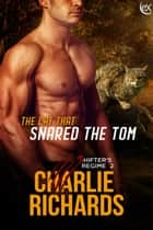 The Cat that Snared the Tom ebook by Charlie Richards