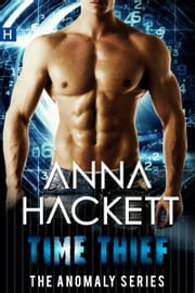 Time Thief (Anomaly Series #1) ebook by Anna Hackett