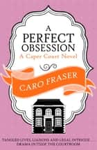 A Perfect Obsession ebook by Caro Fraser