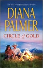 Circle of Gold ebook by Diana Palmer