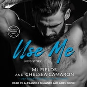 Use Me - Kid's Story audiobook by M. J. Fields, Chelsea Camaron