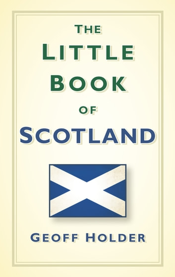 The Little Book of Scotland ebook by Geoff Holder