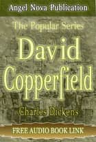 David Copperfield : [Illustrations and Free Audio Book Link] ebook by Charles Dickens