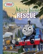 Misty Island Rescue (Thomas and Friends) ebook by Tommy Stubbs,W. Awdry