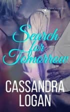 Search for Tomorrow - The Fringes of the Universe, #2 ebook by Cassandra Logan