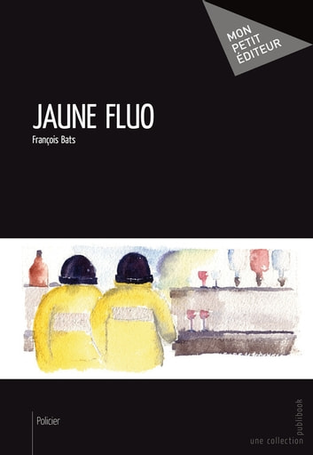 Jaune fluo ebook by François Bats