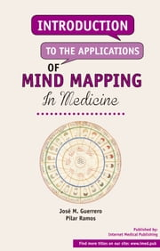 Introduction to the aplications of mind mapping in medicine - None ebook by Jose M Guerrero, Pilar Ramos