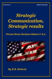 Strategic Communication, Strategic Results - Series No. 2 [PHDMUSA] ebook by RB Roberts