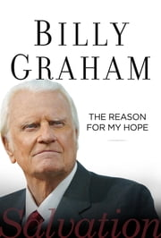 The Reason for My Hope - Salvation ebook by Billy Graham