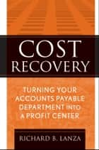 Cost Recovery ebook by Richard B. Lanza
