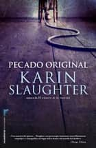 Pecado original ebook by Karin Slaughter, Juan Castilla Plaza