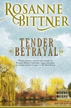Tender Betrayal ebook by Rosanne Bittner