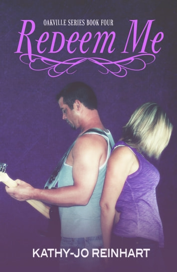 Redeem Me: Oakville Series:Book Four ebook by Kathy-Jo Reinhart