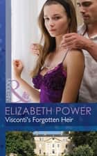 Visconti's Forgotten Heir (Mills & Boon Modern) eBook by Elizabeth Power