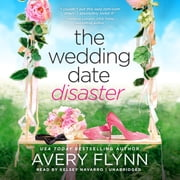 The Wedding Date Disaster audiobook by Avery Flynn