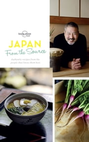 From the Source - Japan ebook by Lonely Planet Food