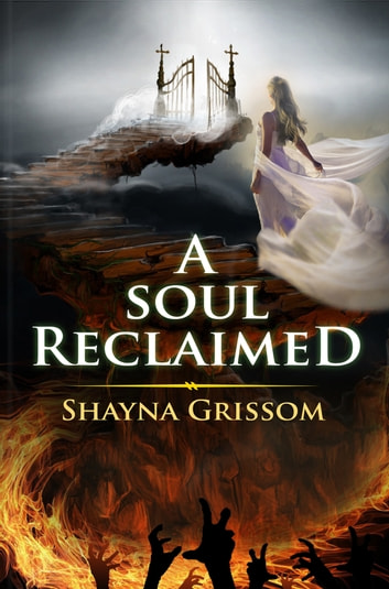 A Soul Reclaimed eBook by Shayna Grissom