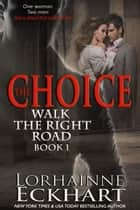 The Choice ebook by Lorhainne Eckhart