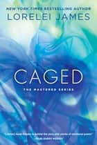 Caged ebook by Lorelei James