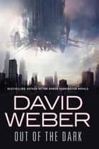 Out of the Dark ebook by David Weber