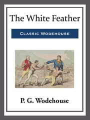 The White Feather ebook by P. G. Wodehouse