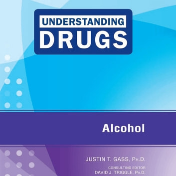 Alcohol audiobook by Justin T. Gass, Ph.D.