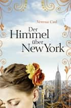Der Himmel über New York ebook by Verena Carl, Maria Seidel