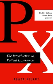 Introduction to Patient Experience ebook by Agata Piekut