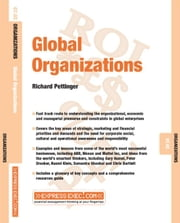 Global Organizations: Organizations 07.02 ebook by Pettinger, Richard