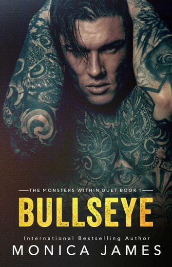 Bullseye: The Monsters Within Duet Book 1 ebook by Monica James