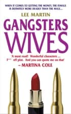 Gangsters Wives ebook by Lee Martin
