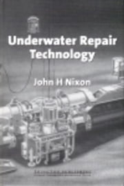 Underwater Repair Technology ebook by Nixon, J