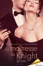 La maîtresse de Knight ebook by CC Gibbs