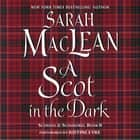 A Scot in the Dark - Scandal & Scoundrel, Book II audiobook by Sarah MacLean