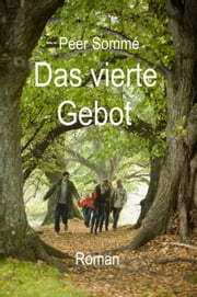 Das vierte Gebot ebook by Peer Sommé