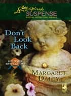 Don't Look Back ebook by Margaret Daley