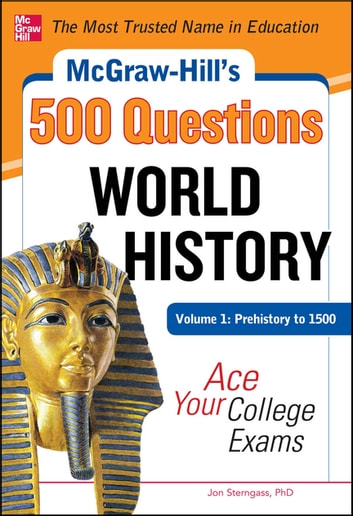 McGraw-Hill's 500 World History Questions, Volume 1: Prehistory to 1500: Ace Your College Exams ebook by Jon Sterngass