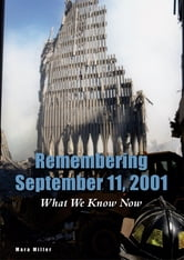 Remembering September 11, 2001 - What We Know Now ebook by Mara Miller