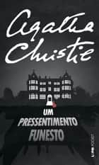 Um Pressentimento Funesto ebook by Agatha Christie, Bruno Alexander