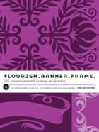 Flourish. Banner. Frame. ebook by Glitschka Von