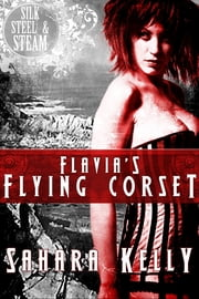 Flavia's Flying Corset ebook by Sahara Kelly