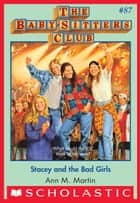The Baby-Sitters Club #87: Stacey and the Bad Girls ebook by Ann M. Martin
