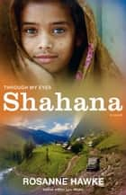 Shahana: Through My Eyes ebook by Rosanne Hawke,Lyn White