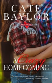 A Crazy Homecoming ebook by Cate Baylor