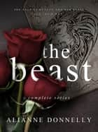 The Beast Series ebook by Alianne Donnelly