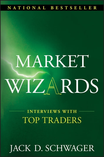 Market Wizards: Interviews with Top Traders ebook by Jack D. Schwager