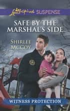 Safe by the Marshal's Side - Faith in the Face of Crime ebook by Shirlee McCoy
